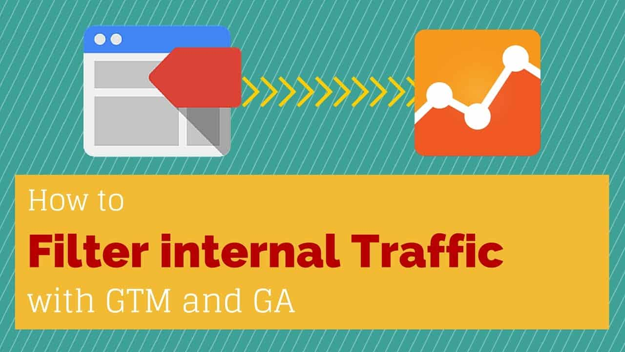 Filter internal Traffic with Google Tag Manager and Google Analytics