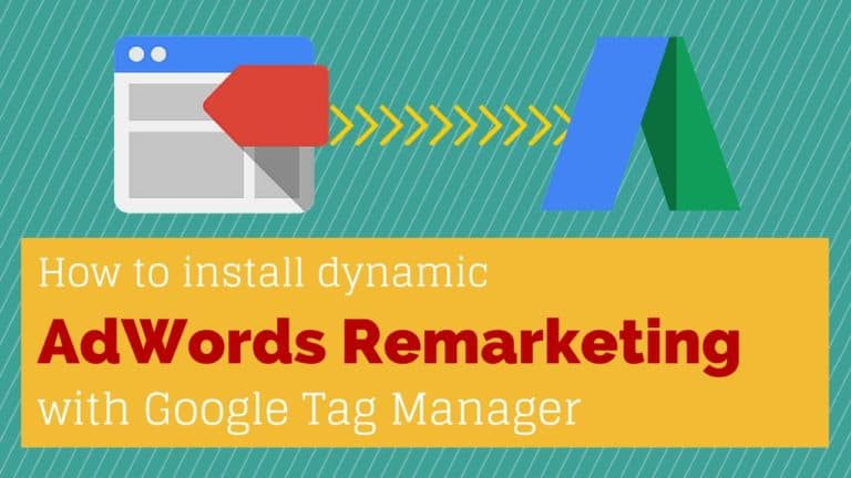 Google Tag Manager Dynamic AdWords Remarketing installation