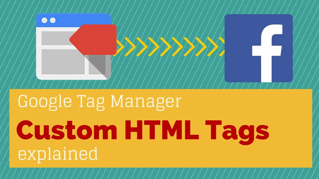 How to use Custom HTML Tags in Google Tag Manager