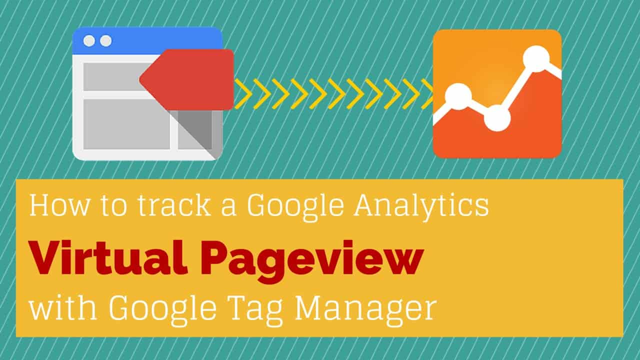 Virtual Pageview Tracking with Google Tag Manager and Google Analytics
