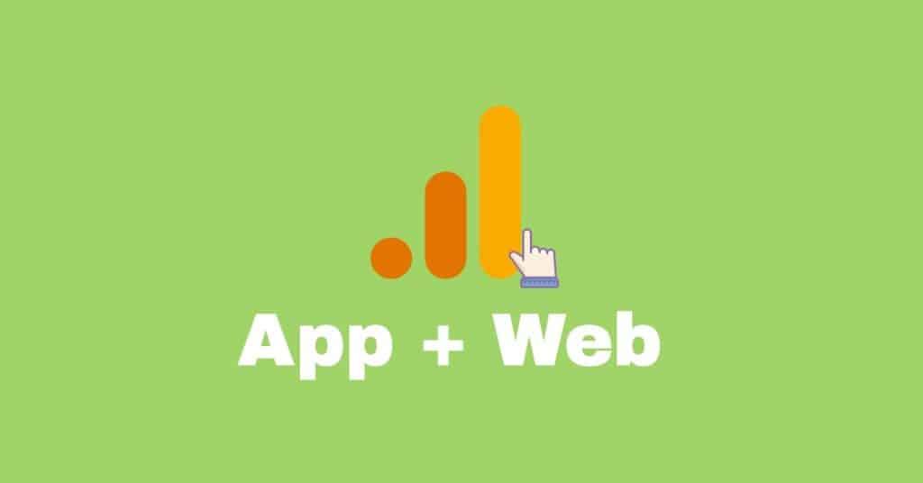 Google Analytics Web + App Property blog featured image