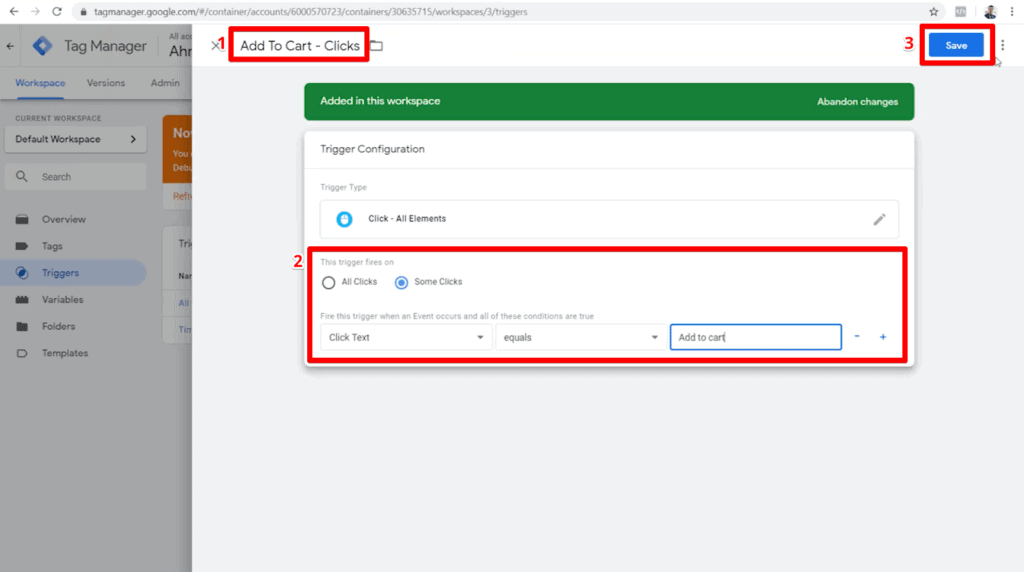 Screenshot of Add To Cart - Clicks trigger configuration with Some Clicks, Click Text equals Add to cart, and save button highlighted