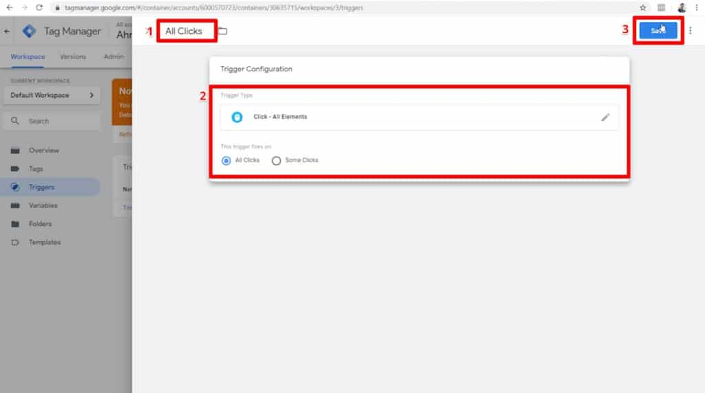 Screenshot of All Clicks trigger configuration with name, configuration, and save button highlighted