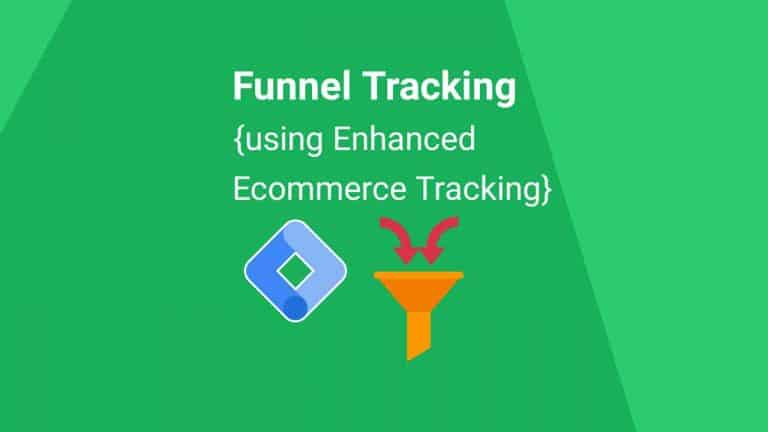 Tracking Funnels With Google Analytics Enhanced Ecommerce Tracking