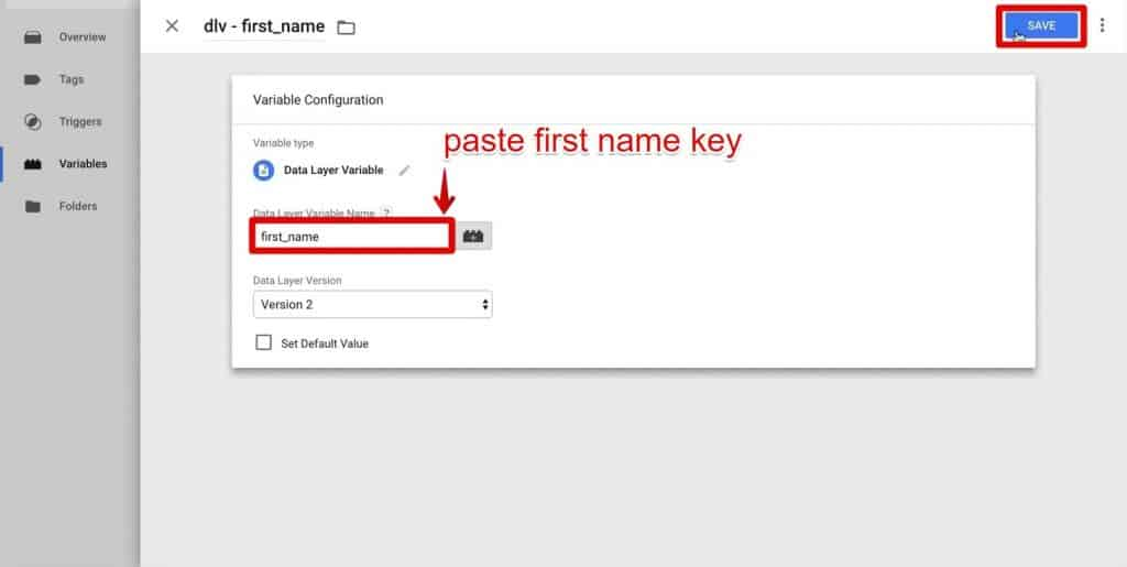 Pasting the Data Layer Variable Name in the Variable Configuration and saving the variable in Google Tag Manager