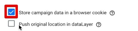 Check the option to Store campaign data in a browser cookie and uncheck the option to Push origins location in dataLayer
