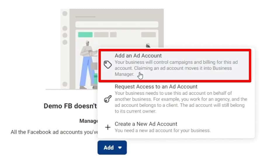 Add an Ad Account to connect your own Ads Account to Business Manager to control campaigns and billing